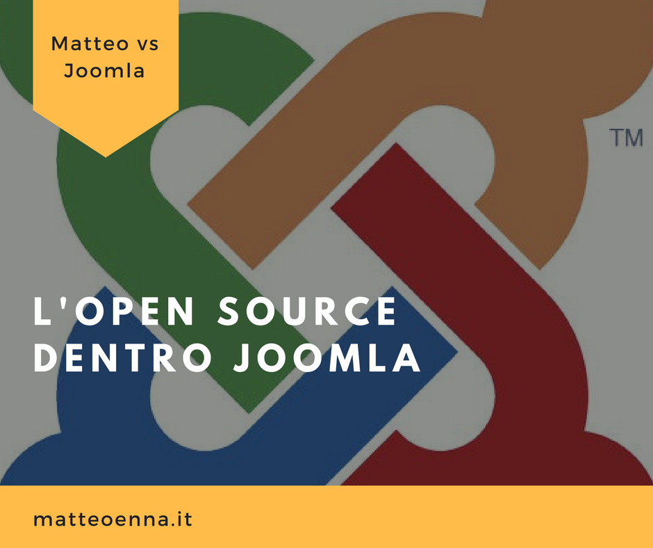 Matteo vs Joomla: Open Source dentro Joomla