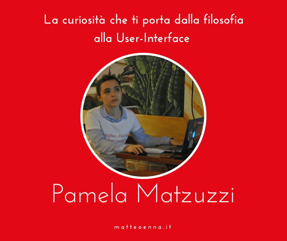 Pamela Matzuzzi, dalla filosofia all'User Interface