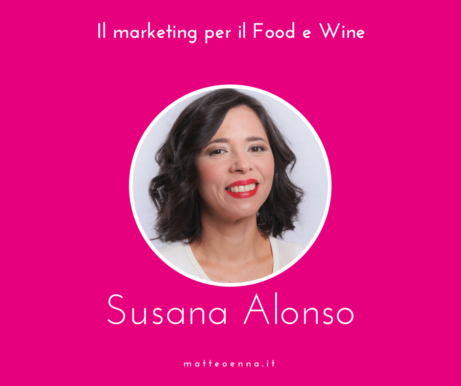 Il marketing per il Food e Wine, intervista a Susana Alonso