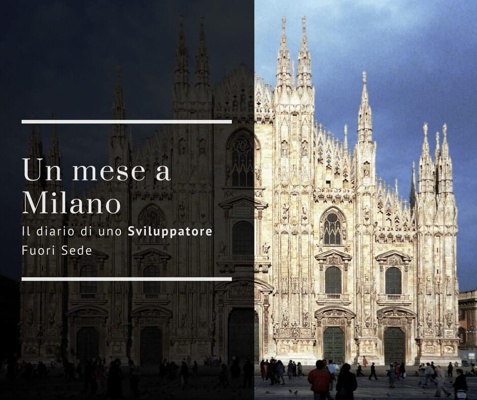 Sviluppatore fuori sede: un mese a Milano