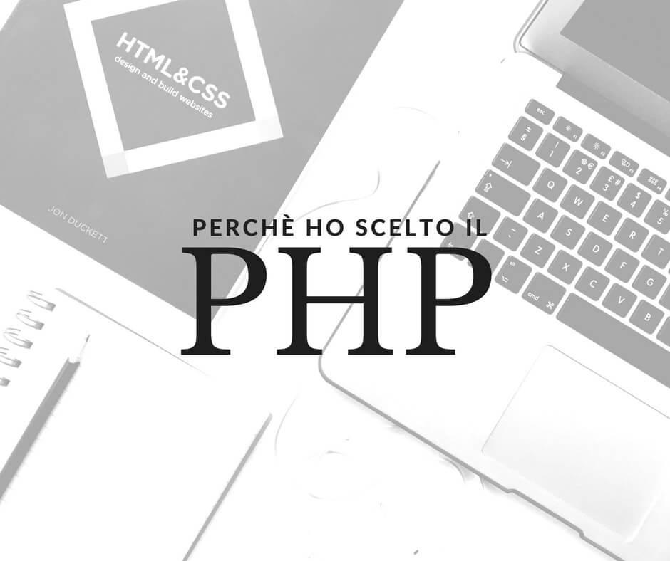 Perché ho scelto il linguaggio di programmazione PHP