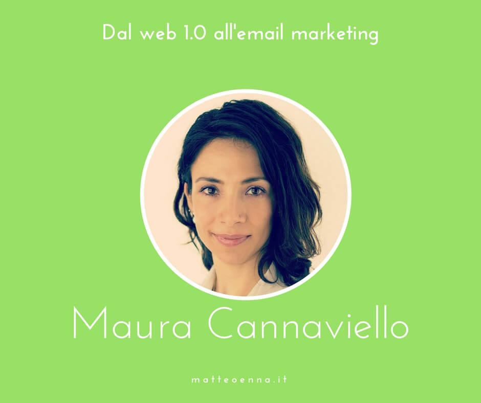 Intervista a Maura Cannaviello: Dal web 1.0 all'email marketing