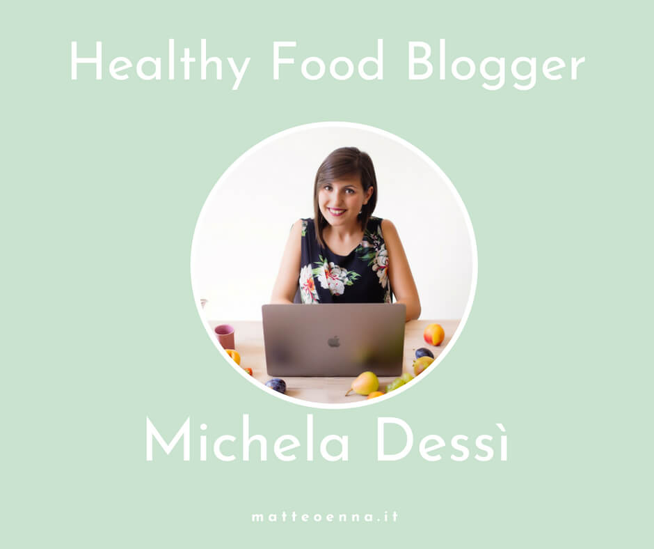 Intervista a Michela Dessì: Healthy food blogger