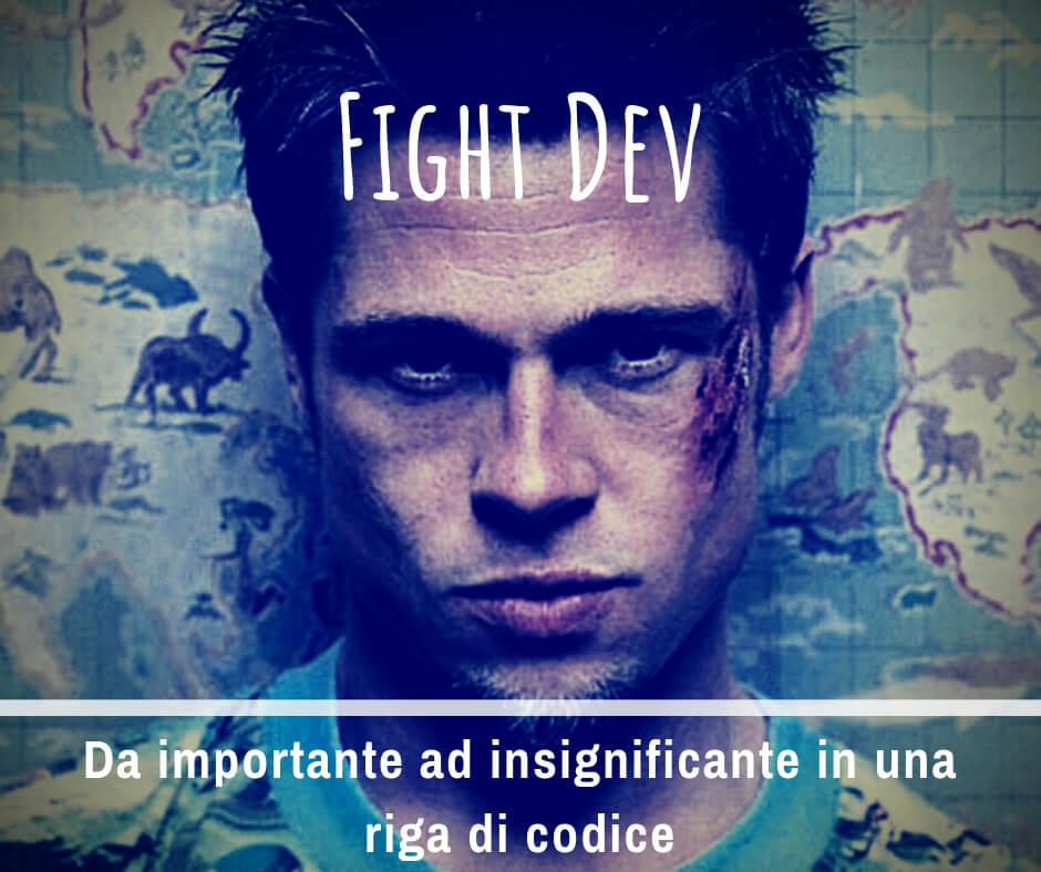 Fight Dev: Da importante ad insignificante in una riga di codice