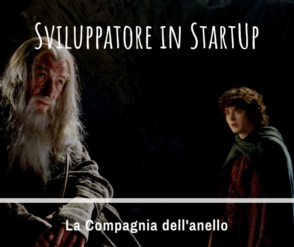 Sviluppare in una StartUp Parte 1: la compagnia dell'anello