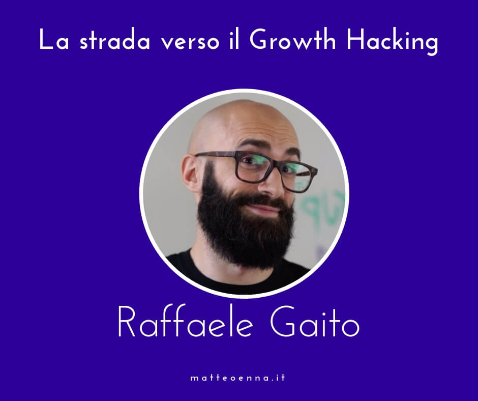 La strada verso il Growth Hacking: intervista a Raffaele Gaito