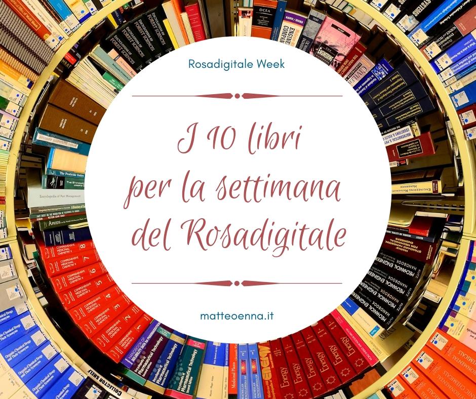 I dieci libri per la settimana del Rosadigitale