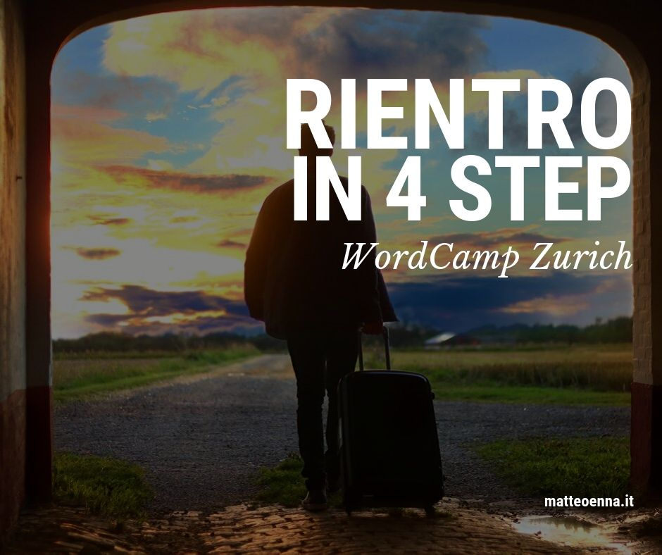 WordCamp Zurich 2019, rientro in quattro step