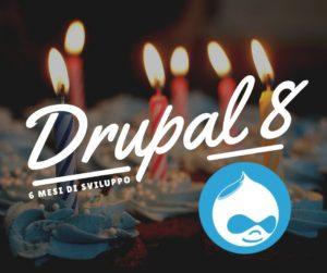 Drupal 8, sei mesi di sviluppo