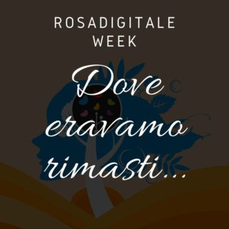 Rosadigitale Week 2020: dove eravamo rimasti
