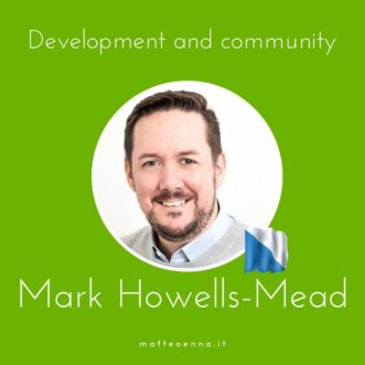 Development and community, interview with Mark Howells-Mead